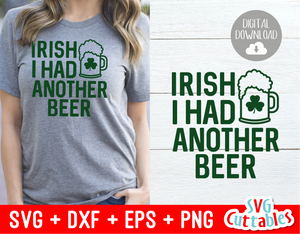 Irish I Had Another Beer | St. Patrick's Day Cut File