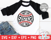 That's My Sister Out There | Softball | SVG Cut File
