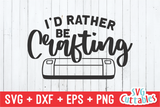 I'd Rather Be Crafting | Crafting SVG Cut File