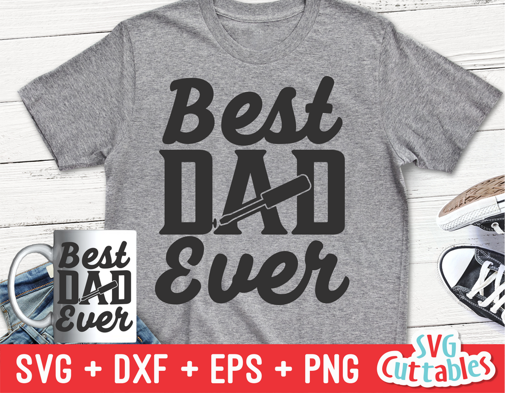 Best Dad Ever | Father's Day | SVG Cut File