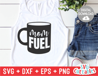 Mom Fuel | Mother's Day SVG Cut File