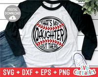 That's My Daughter Out There | Softball | SVG Cut File
