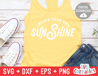 Create Your Own Sunshine | Summer | SVG Cut File