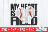 My Heart is on That Field | Baseball Mom | SVG Cut File