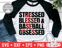 Stressed Blessed and Baseball Obsessed | Baseball Mom | SVG Cut File