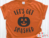 Let's Get Smashed | Halloween SVG Cut File