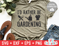 I'd Rather Be Gardening | Gardening SVG