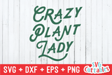 Crazy Plant Lady | Gardening SVG