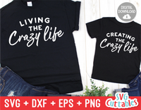 Living The Crazy Life | Mommy and Me SVG