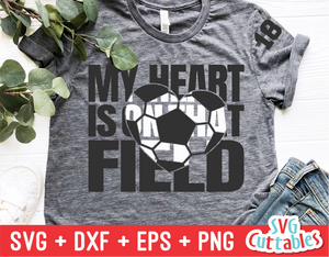 My Heart is on That Field | Soccer Mom | SVG Cut File