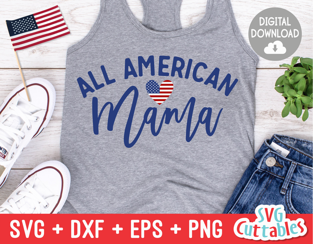 All American Mama | Fourth of July | SVG Cut File