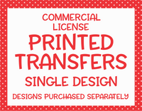 Transfer License | Single Design | Extended License To Sell Printed Transfers
