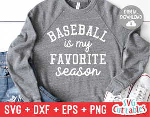 Baseball Is My Favorite Season | SVG Cut File