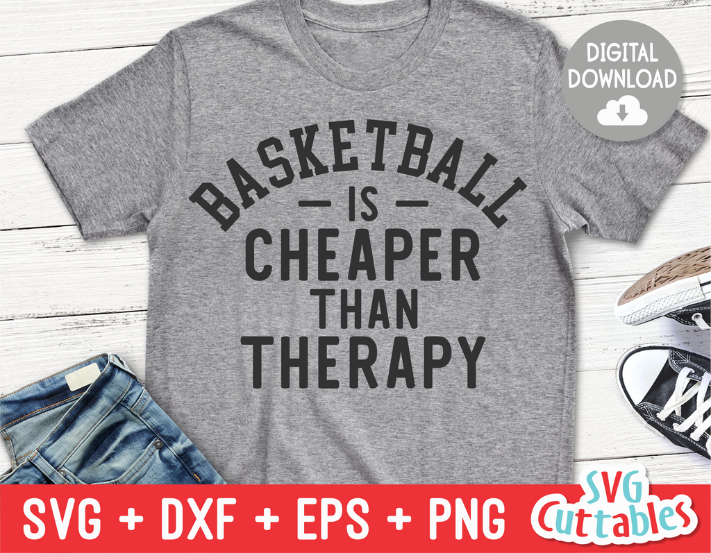 Basketball Is Cheaper Than Therapy  | SVG Cut File
