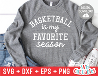 Basketball Is My Favorite Season | SVG Cut File