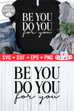Be You Do You For You  | SVG Cut File