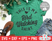 This Is My Bird Watching Shirt  |  SVG Cut File
