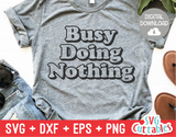 Funny SVG Cut File | Busy Doing Nothing