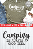 Camping Is Always A Good Idea  | SVG Cut File