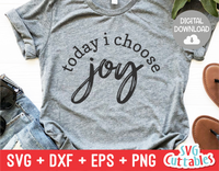 Today I Choose Joy  | SVG Cut File