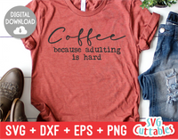 Coffee Because Adulting Is Hard  | Coffee svg Shirt Design