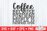Coffee Because Punching People  | Coffee svg Shirt Design