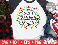My Favorite Color Is Christmas Lights | Christmas Cut File