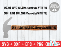 Dad, We Love Building Memories With You | Father's Day | SVG Cut File