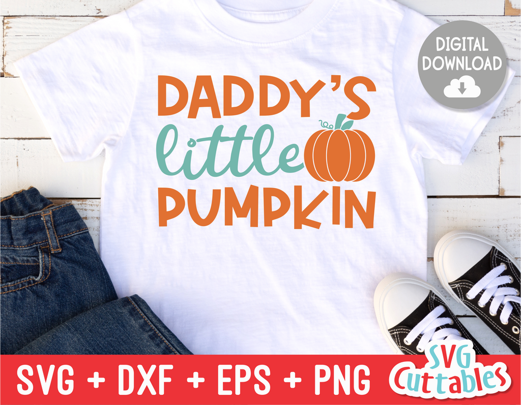 Daddy's Little Pumpkin | Autumn | Fall Cut File