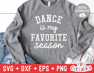 Dance Is My Favorite Season | SVG Cut File