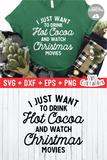 I Just Want To Drink Hot Cocoa  | Christmas Cut File