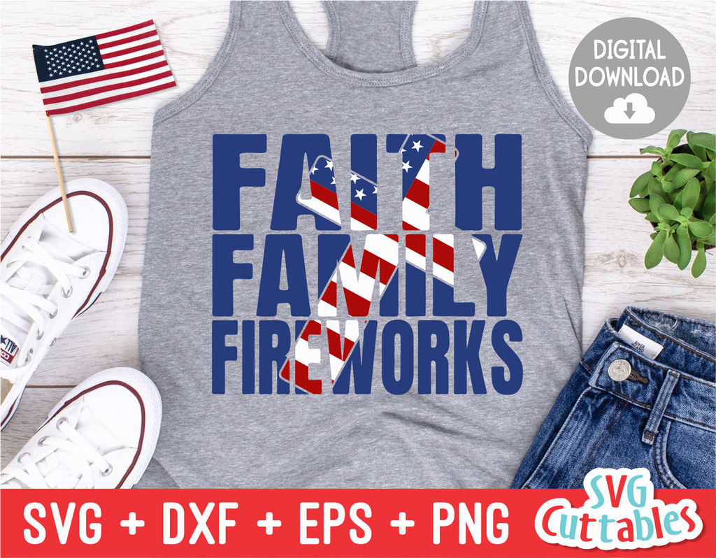 Faith Family Fireworks  | Fourth of July | SVG Cut File