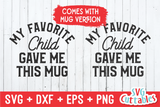 My Favorite Child Gave Me This Shirt | Father's Day | SVG Cut File
