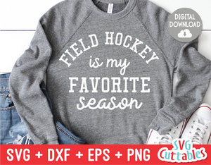 Field Hockey Is My Favorite Season  | SVG Cut File