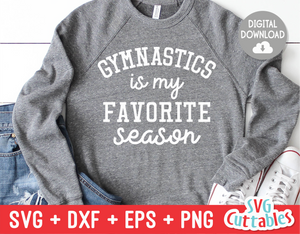 Gymnastics Is My Favorite Season | SVG Cut File