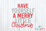 Have Yourself A Merry Little Christmas  | Cut File