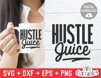 Hustle Juice  | SVG Cut File