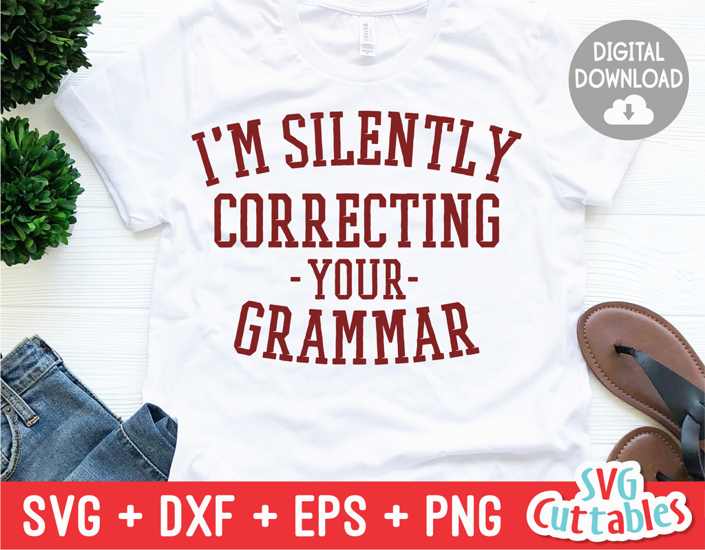I'm Silently Correcting Your Grammar | Sarcastic | SVG Cut File