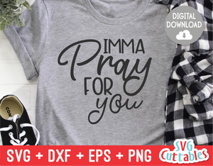 Imma Pray For You  | SVG Cut File