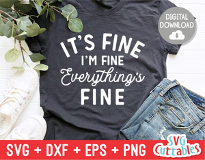 It's Fine I'm Fine  | SVG Cut File