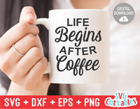 Life Begins After Coffee  | Coffee svg Mug Design