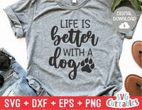 Life Is Better With A Dog svg - Funny Cut File