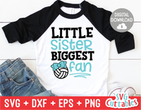 Little Sister Biggest Fan | Volleyball SVG Cut File