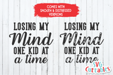 Losing My Mind One Kid At A Time | Mother's Day SVG Cut File