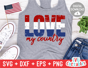 Love My Country  | Fourth of July | SVG Cut File