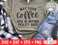 May Your Coffee Kick In  | Coffee svg Shirt Design
