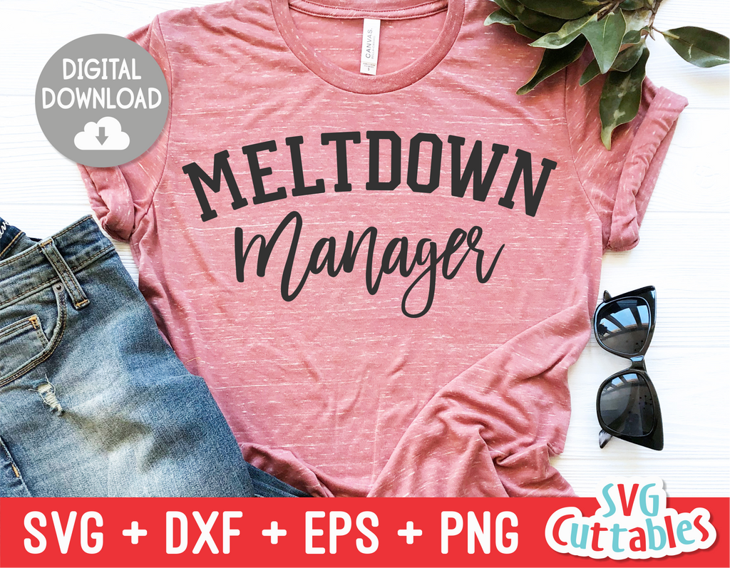 Meltdown Manager  | Mom SVG Cut File
