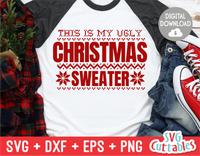 This Is My Ugly Christmas Sweater  | Cut File