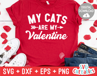My Cats Are My Valentine | Valentine's Day svg Cut File