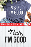 Nah, I'm Good  | SVG Cut File